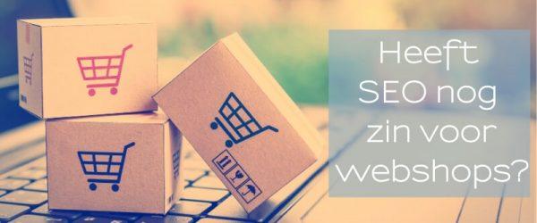 Heeft SEO nog zin voor webshops_ (1)